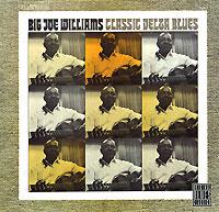 Биг Джо Уильямс Big Joe Williams. Classic Delta Blues