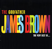 Джеймс Браун James Brown. The Godfather. The Very Best Of james brown james brown night train colour