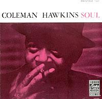 Коулмен Хокинс,Кенни Баррелл,Рэй Брайант,Вендел Маршалл,Оси Джонсон Coleman Hawkins. Soul коулмен хокинс coleman hawkins desafinado