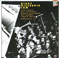Диззи Гиллеспи,Джон Фэддис,Милт Джексон,Монти Александр,Рэй Браун,Джимми Смит Dizzy Gillespie Jam. Montreux`77 гиллеспи и я