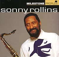Sonny Rollins.  Milestone Profiles Concord Music Group, Inc