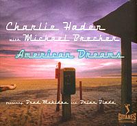 Чарли Хэйден,Майкл Брекер Charlie Haden With Michael Brecker. American Dreams бен харпер чарли масселуайт ben harper with charlie musselwhite get up cd dvd