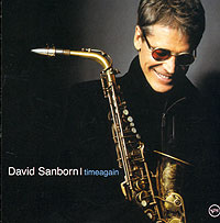 Дэвид Санборн David Sanborn. Timeagain david pogue classical music for dummies