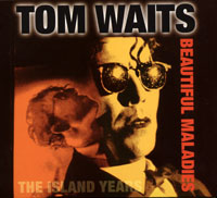 Том Уэйтс Tom Waits. Beautiful Maladies The Island Years tom waits tom waits bad as me
