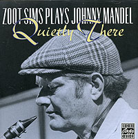 Zoot Sims Plays Johnny Mandel. Quietly There