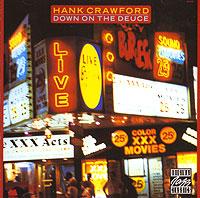 Хэнк Кроуфорд Hank Crawford. Down On The Deuce