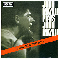 The Bluesbreakers John Mayall & The Bluesbreakers. John Mayall Plays John Mayall