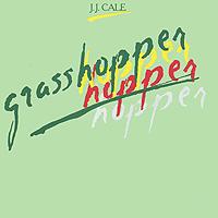 J.J. Cale. Grasshopper