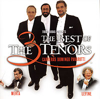The Best Of The 3 Tenors. Carreras, Domingo, Pavarotti