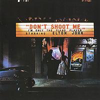 Элтон Джон Elton John. Don't Shoot Me I'm Only The Piano Player цена