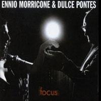 Дульче Понтес Ennio Morricone & Dulce Pontes. Focus ennio morricone jubilee lp