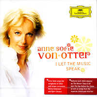 Анн Софи фон Оттер Anne Sofie Von Otter. I Let The Music Speak otter cle ravel sheh
