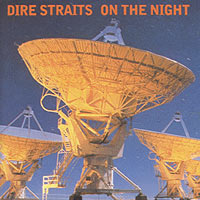 Dire Straits Dire Straits. On The Night dire straits dire straits on the night