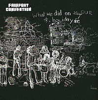 Fairport Convention Fairport Convention. What We Did On Our Holidays our discovery island 4 dvd