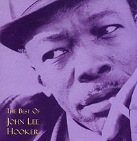 Джон Ли Хукер The Best Of John Lee Hooker джон ли хукер john lee hooker cook with the hook 2 cd dvd