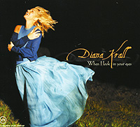 Diana Krall. When I Look In Your Eyes (CD)