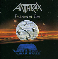 Anthrax Anthrax. Persistence Of Time anthrax anthrax worship music 2 lp