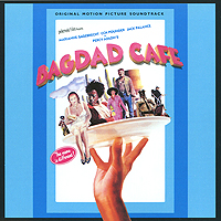 Bagdad Cafe. Original Motion Picture Soundtrack sparkle original motion picture soundtrack