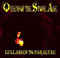 Queens Of The Stone Age. Lullabies To Paralyze
