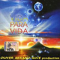 Oliver Serano-Alve. Vida Para Vida