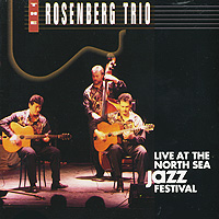 The Rosenberg Trio The Rosenberg Trio. Live At The North Sea Jazz Festival '92 элла фитцжеральд the count basie orchestra tommy flanagan trio оскар питерсон ray brown duo jazz at the santa monica civic 72 3 cd