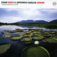 Стэн Гетц,Антонио Карлос Жобим Stan Getz & Antonio Carlos Jobim. Their Greatest Hits