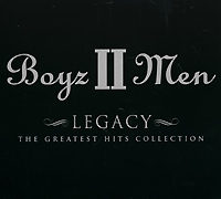 Boyz II Men.  Legacy.  The Greatest Hits Collection (ECD) ООО