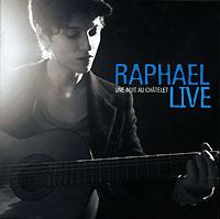 Raphael Raphael. Live. Au Chatelet