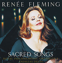 Рени Флеминг,Андреас Делфс,The Royal Philharmonic Orchestra Renee Fleming. Saсred Songs рени флеминг андреас делфс the royal philharmonic orchestra renee fleming saсred songs