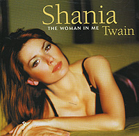 Шания Твэйн Shania Twain. The Woman In Me mercury me f 350 xl verado