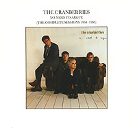 The Cranberries The Cranberries. No Need To Argue. The Complete Sessions 1994-1995 цена