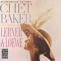 Чет Бейкер Chet Baker. Plays The Best Of Lerner & Loewe