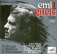 Эмиль Гилельс Emil Gilels Live. Chopin / Brahms / Schumann (2 CD) лазарь берман эмиль гилельс lazar berman emil gilels chopin polonaises no 1 6 piano sonata no 3