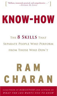 Know-How: The 8 Skills That Separate People Who Perform from Those Who Don't ram charan owning up the 14 questions every board member needs to ask