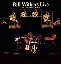 Билл Уизерс Bill Withers. Bill Withers Live At Carnegie Hall райан адамс ryan adams ten songs from live at carnegie hall lp
