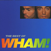 Wham! Wham! The Best Of wham wham fantastic