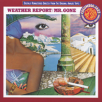 Weather Report.  Mr.  Gone Columbia,SONY BMG
