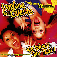 Daphne & Celeste Daphne And Celeste. We Didn't Say That! бордюр fap pura celeste matita 2x56