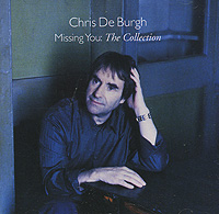 Крис Де Бург Chris De Burgh. Missing You. The Collection крис ботти chris botti the very best of chris botti