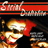Social Distortion Social Distortion. White Light, White Heat, White Trash social distortion social distortion somewhere between heaven and hell lp