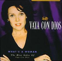 Vaya Con Dios Vaya Con Dios. What's A Woman dios ii 450w