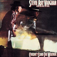 Stevie Ray Vaughan & Double Trouble Stevie Ray Vaughan And Double Trouble. Couldn't Stand The Weather