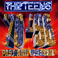 The Teens The Teens. Past And Present '76-'96