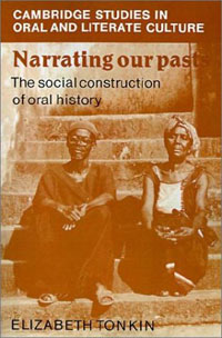 Narrating Our Pasts: The Social Construction of Oral History jenefer philp focus on oral interaction