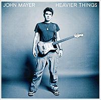 Джон Майер John Mayer. Heavier Things джон мартин john martyn grace