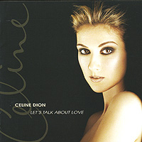 Селин Дион Celine Dion. Let's Talk About Love celine dion melbourne