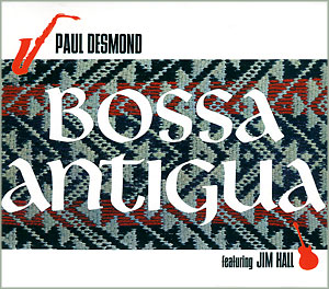 Zakazat.ru Paul Desmond Featuring Jim Hall. Bossa Antigua