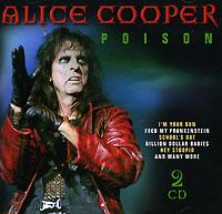 Элис Купер Alice Cooper. Poison (2 CD) элис купер alice cooper theatre of death live at hammersmith 2009 cd dvd