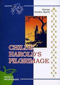 George Gordon Byron Childe Harold's Pilgrimage