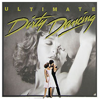 Ultimate Dirty Dancing. Original Soundtrack